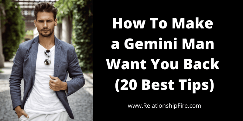 Man in white shirt and coat jacket next to title—How To Make a Gemini Man Want You Back